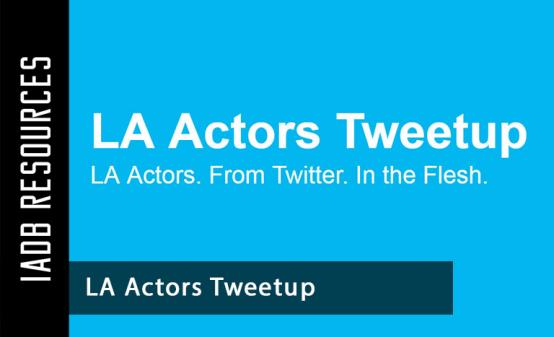 Networking in Los Angeles - Los Angeles Actors Tweetup
